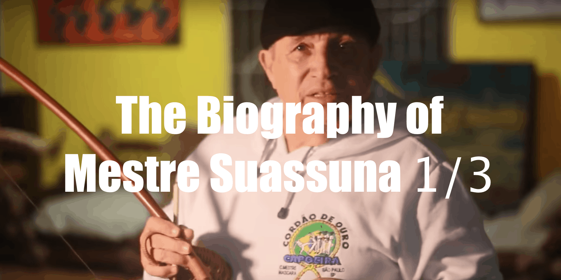 biography of mestre suassuna, biography, mestre suassuna, sao paulo, cdo, cordao de ouro, capoeira capoeira near me, movement culture, capoeira from bahia, brazil