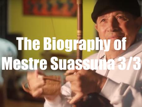 The Biography of Mestre Suassuna